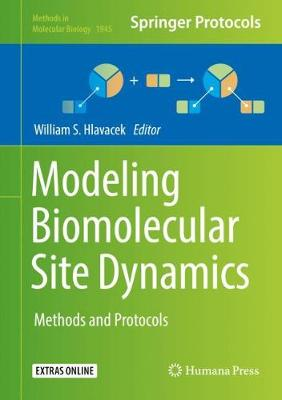Modeling Biomolecular Site Dynamics: Methods and Protocols 1st ed. 2019