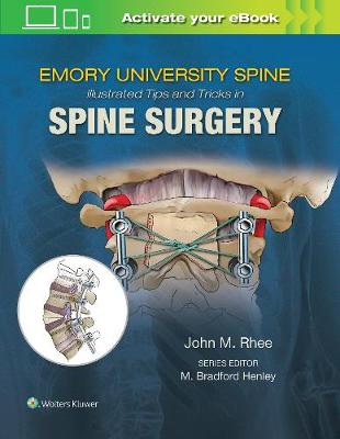 Emory's Illustrated Tips and Tricks in Spine Surgery First, North American Edition