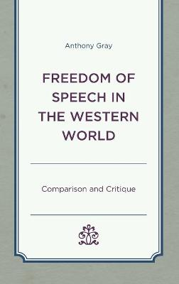 Freedom of Speech in the Western World: Comparison and Critique