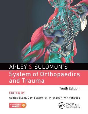 Apley & Solomon's System of Orthopaedics and Trauma 10th New edition