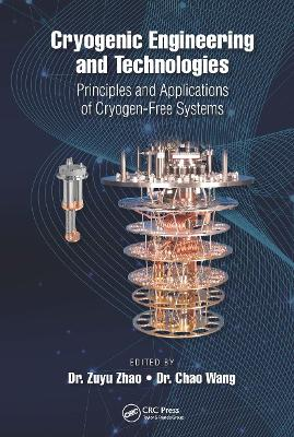 Cryogenic Engineering and Technologies: Principles and Applications of Cryogen-Free Systems