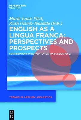 English as a Lingua Franca: Perspectives and Prospects: Contributions in Honour of Barbara Seidlhofer
