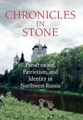 Chronicles in Stone: Preservation, Patriotism, and Identity in Northwest Russia