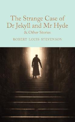 Strange Case of Dr Jekyll and Mr Hyde and other stories: And Other Stories New Edition