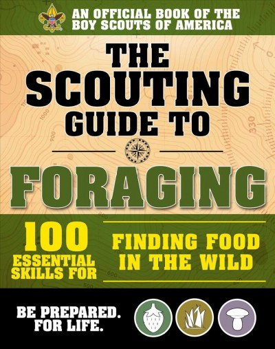 Prepper's Guide to Foraging: How Wild Plants Can Supplement a Sustainable Lifestyle, Revised and Updated,   Second Edition 2nd ed.