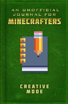 Unofficial Minecrafters Journal: Creative Mode