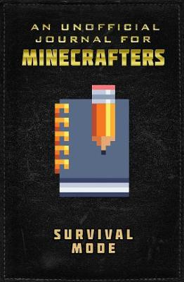Unofficial Minecrafters Journal: Survival Mode
