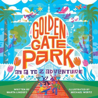 Golden Gate Park, An A to Z Adventure