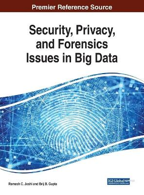 Security, Privacy, and Forensics Issues in Big Data