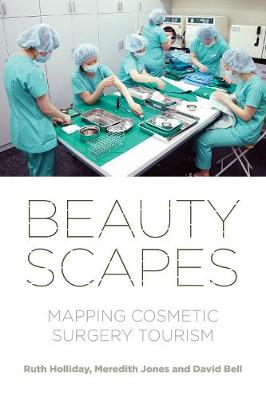 Beautyscapes: Mapping Cosmetic Surgery Tourism