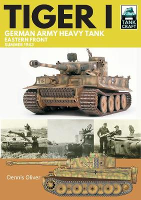 Tiger I: German Army Heavy Tank: Eastern Front, Summer 1943