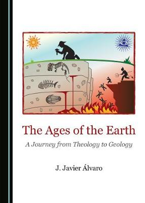 Ages of the Earth: A Journey from Theology to Geology Unabridged edition