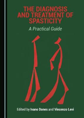 Diagnosis and Treatment of Spasticity: A Practical Guide Unabridged edition