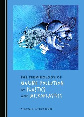 Terminology of Marine Pollution by Plastics and Microplastics Unabridged edition