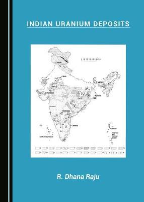 Indian Uranium Deposits Unabridged edition