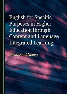 English for Specific Purposes in Higher Education through Content and   Language Integrated Learning Unabridged edition