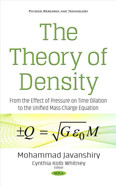 Theory of Density: From the Effect of Pressure on Time Dilation to the Unified Mass-Charge   Equation