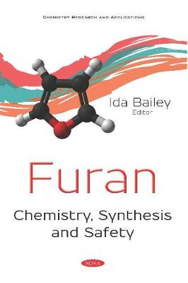 Furan: Chemistry, Synthesis and Safety