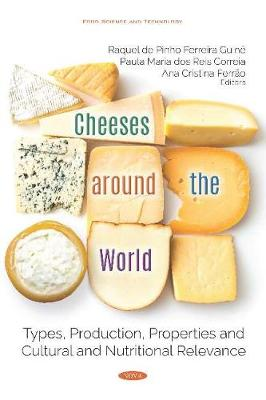 Cheeses around the World: Types, Production, Properties and Cultural and Nutritional Relevance