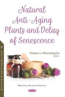 Natural Anti-Aging Plants and Delay of Senescence