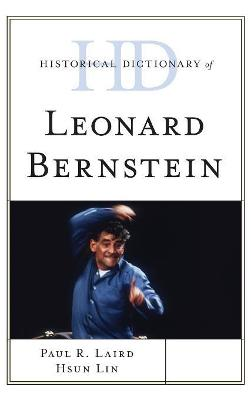 Historical Dictionary of Leonard Bernstein