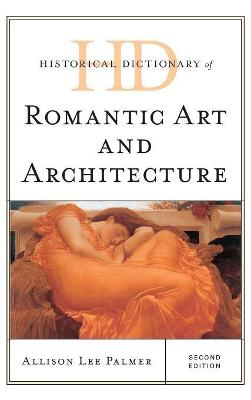 Historical Dictionary of Romantic Art and Architecture Second Edition