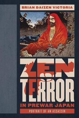 Zen Terror in Prewar Japan: Portrait of an Assassin