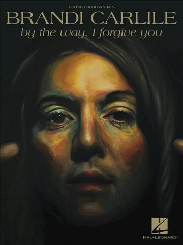 Brandi Carlile: By the Way, I Forgive You