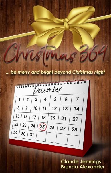 Christmas 364: Be Merry and Bright Beyond Christmas Night