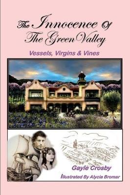 Innocence of the Green Valley: Vessels, Virgins & Vines