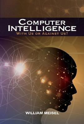 Computer Intelligence: With Us or Against Us?
