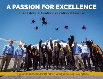 Passion for Excellence: The History of Aviation Education at Purdue University