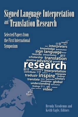 Signed Language Interpretation and Translation Research: Selected Papers from the First International Symposium