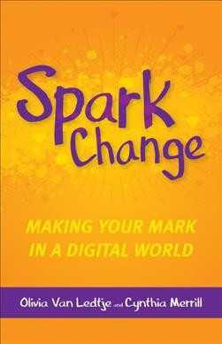 Spark Change: Making Your Mark in a Digital World