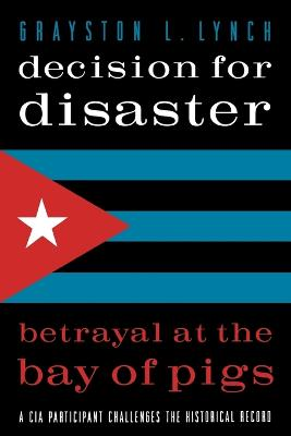 Decision for Disaster: Betrayal at the Bay of Pigs illustrated edition