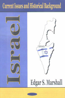 Israel: Current Issues & Historical Background illustrated edition