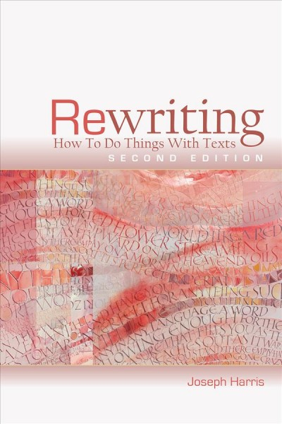 Rewriting: How to Do Things with Texts, Second Edition