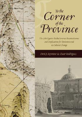 To the Corner of the Province: The 1780 Ugarte-Rocha Sonoran Reconnaissance and Implications for   Environmental and Cultural Change
