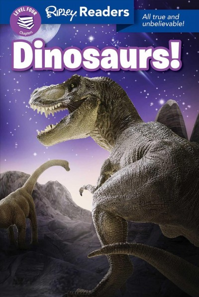 Ripley Readers Level4 Lib Edn Dinosaurs! Library ed.
