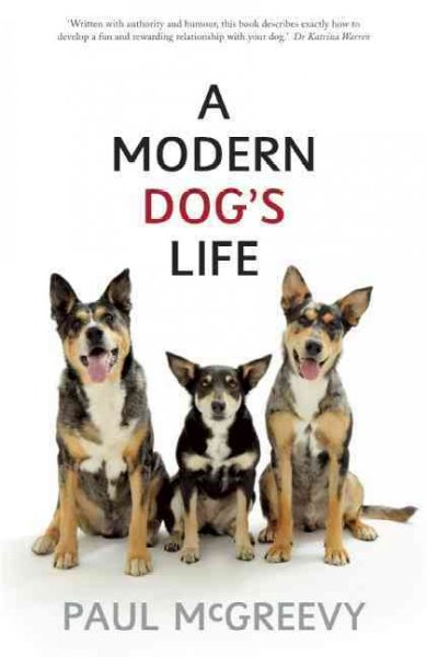 Modern Dog's Life: How to Do the Best for Your Dog