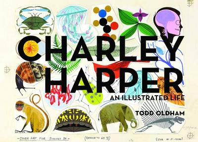 Charley Harper: An Illustrated Life Popular Edition