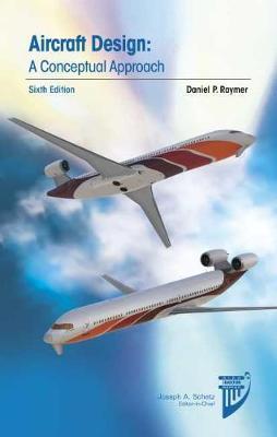 Aircraft Design: A Conceptual Approach 6th edition
