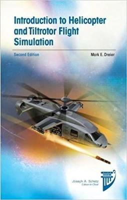 Introduction to Helicopter and Tiltrotor Flight Simulation 2nd edition