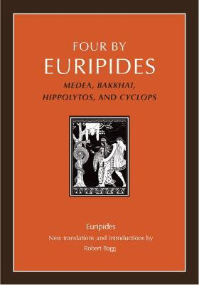 Four by Euripides: Medea, Bakkhai, Hippolytos, and Cyclops