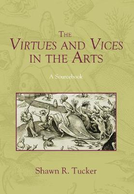 Virtues and Vices in the Arts: A Sourcebook
