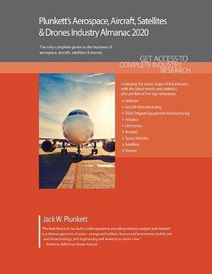 Plunkett's Aerospace, Aircraft, Satellites & Drones Industry Almanac 2020