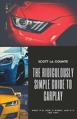 Ridiculously Simple Guide to Carplay: What It Is, How It Works, and Is It for You