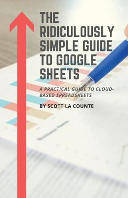 Ridiculously Simple Guide to Google Sheets: A Practical Guide to Cloud-Based Spreadsheets