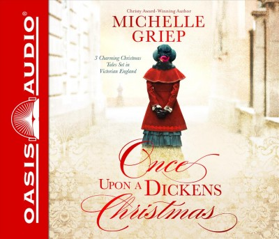 Once Upon a Dickens Christmas (Library Edition): 3 Charming Christmas Tales Set in Victorian England Library ed.