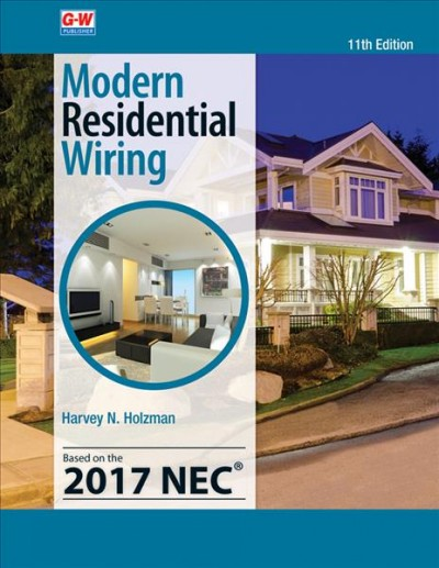 Modern Residential Wiring 11th Eleventh Edition, Textbook ed.